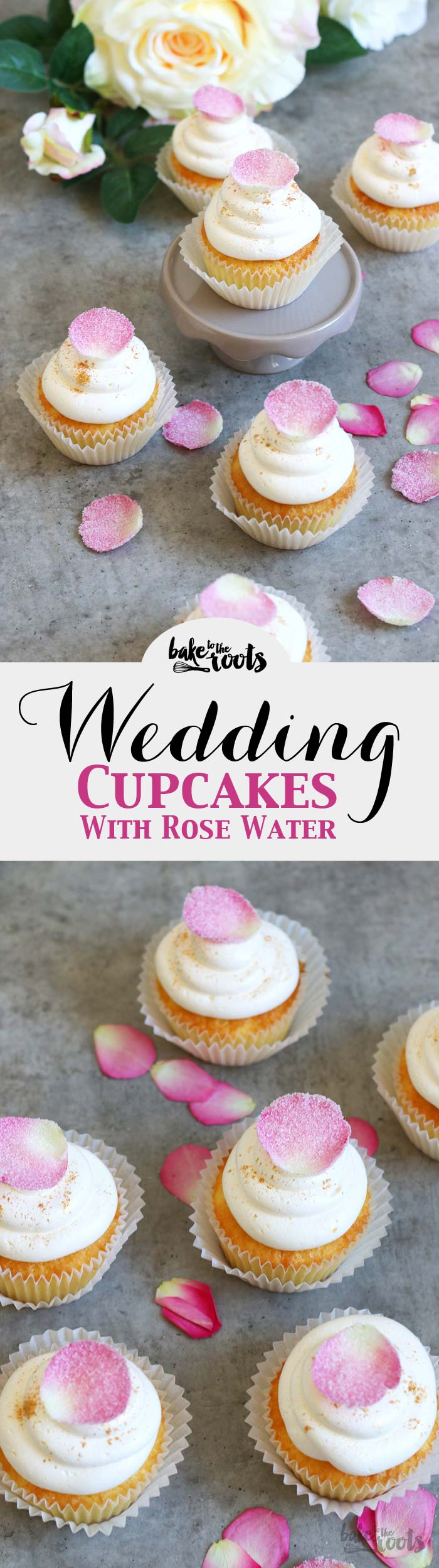 Wedding Cupcakes with Rose Water | Bake to the roots