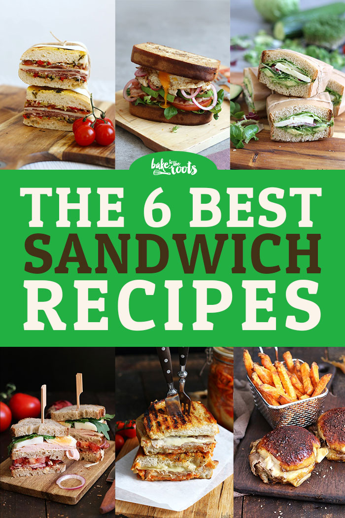 Best of Sandwiches | Bake to the roots