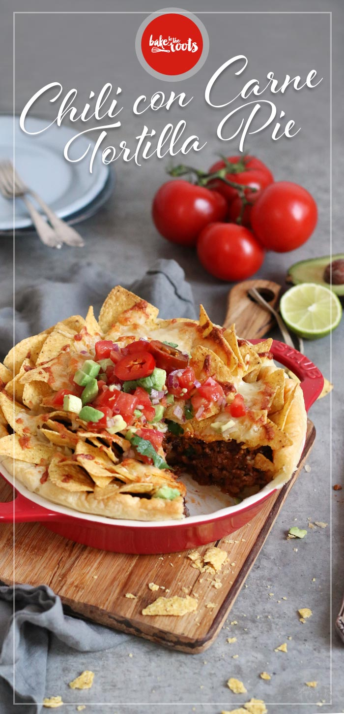 Chili con Carne Tortilla Pie   Bake to the roots