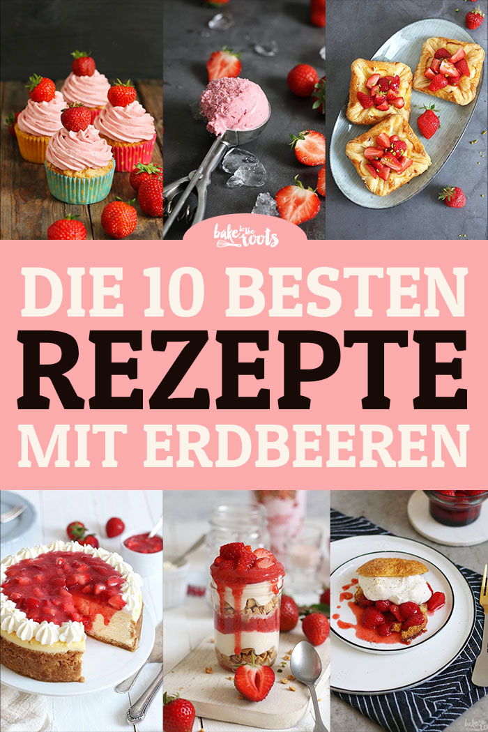 Best Of Erdbeeren | Bake to the roots