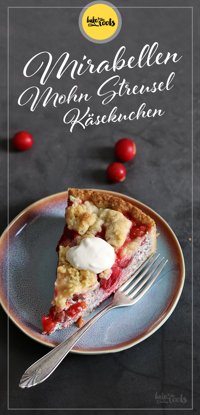 Mirabellen Mohn Streuselkäsekuchen | Bake to the roots