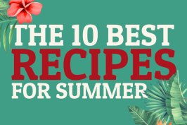 The 10 Best Recipes for Summer | Bake to the roots