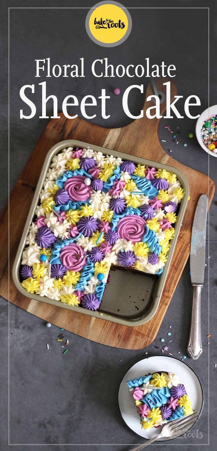 Floral Chocolate Sheet Cake   Bake to the roots