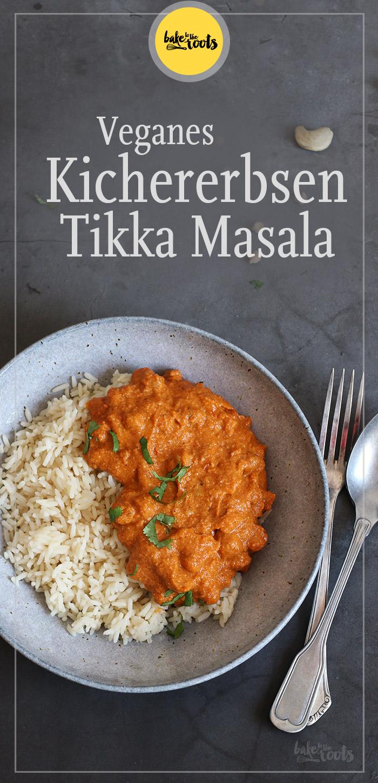 Veganes Kichererbsen Tikka Masala | Bake to the roots