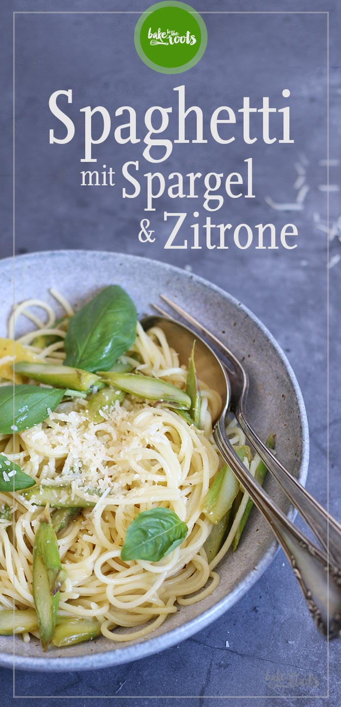 Spaghetti mit Spargel und Zitrone | Bake to the roots