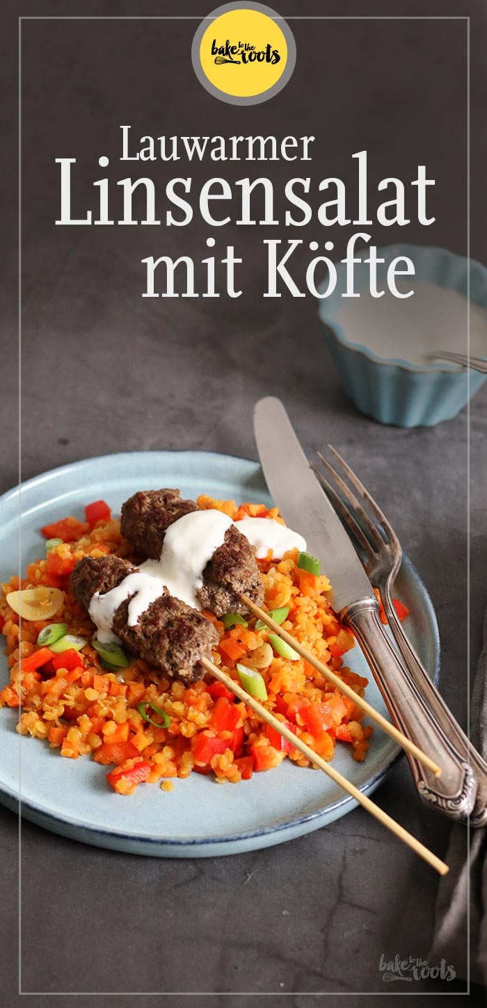 Lauwarmer Linsensalat mit Köfte | Bake to the roots