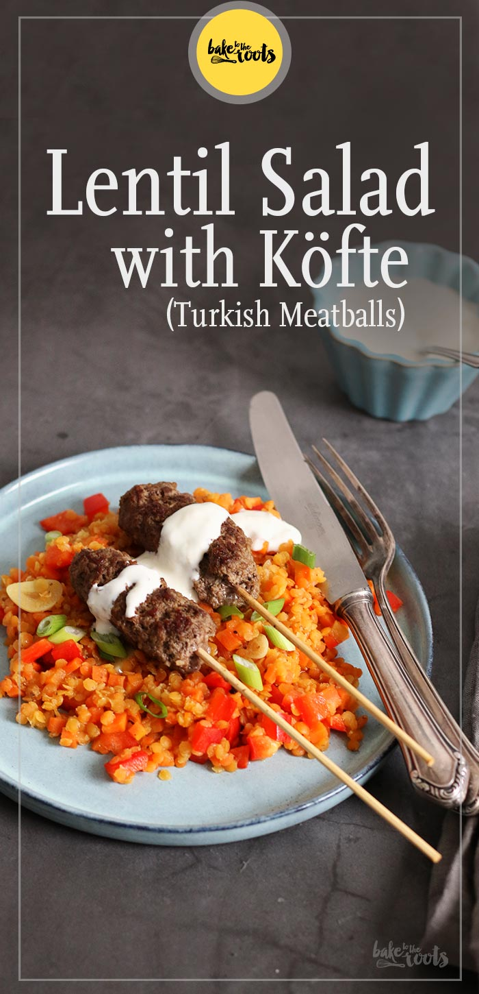 Warm Lentil Salad with Köfte (Turkish Meatballs) | Bake to the roots