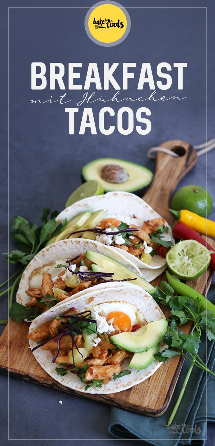 Breakfast Tacos mit Hühnchen | Bake to the roots