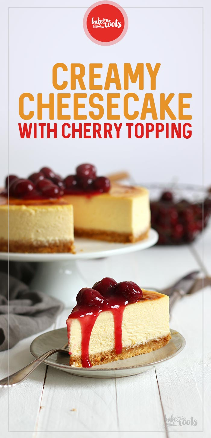 Creamy Cheesecake with Cherry Toping | Bake to the roots