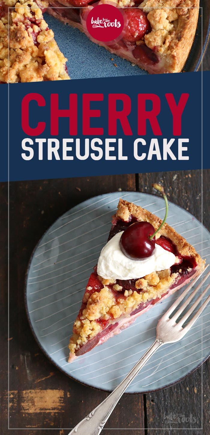 Cherry Streusel Cake | Bake to the roots