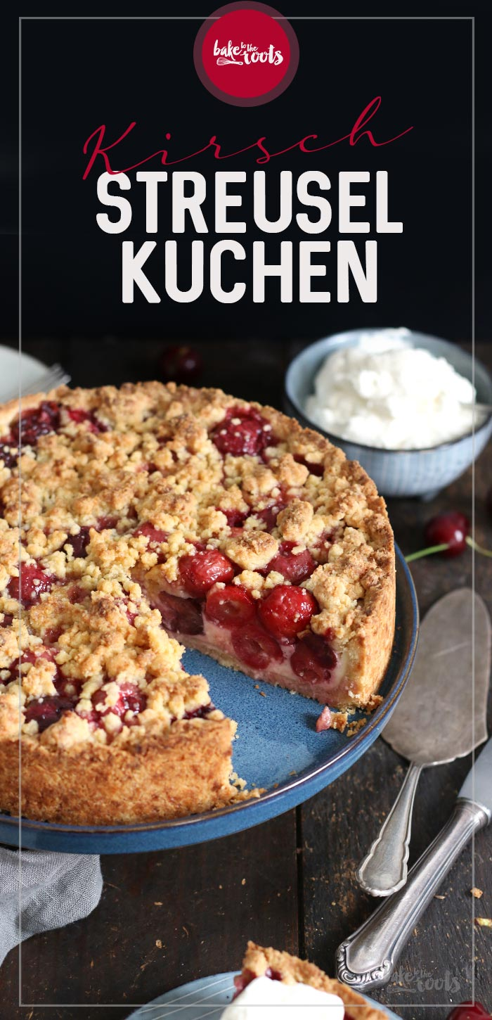 Kirsch Streuselkuchen | Bake to the roots