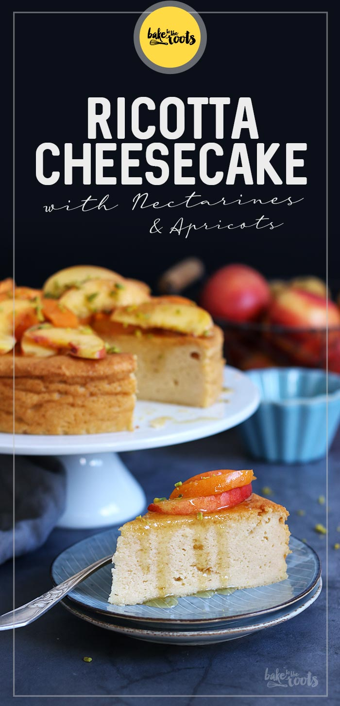 Ricotta Cheesecake with Nectarines and Apricots   Bake to the roots