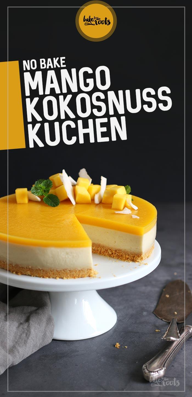 No-Bake Mango Kokosnuss Kuchen | Bake to the roots