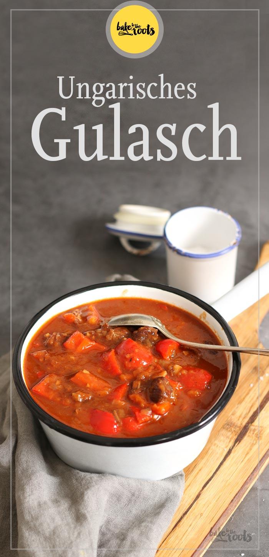 Ungarisches Gulasch | Bake to the roots