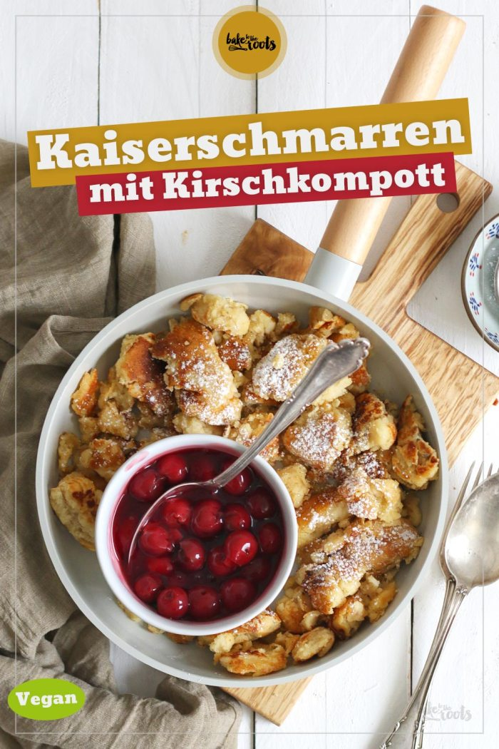Veganer Kaiserschmarren mit Kirschkompott | Bake to the roots