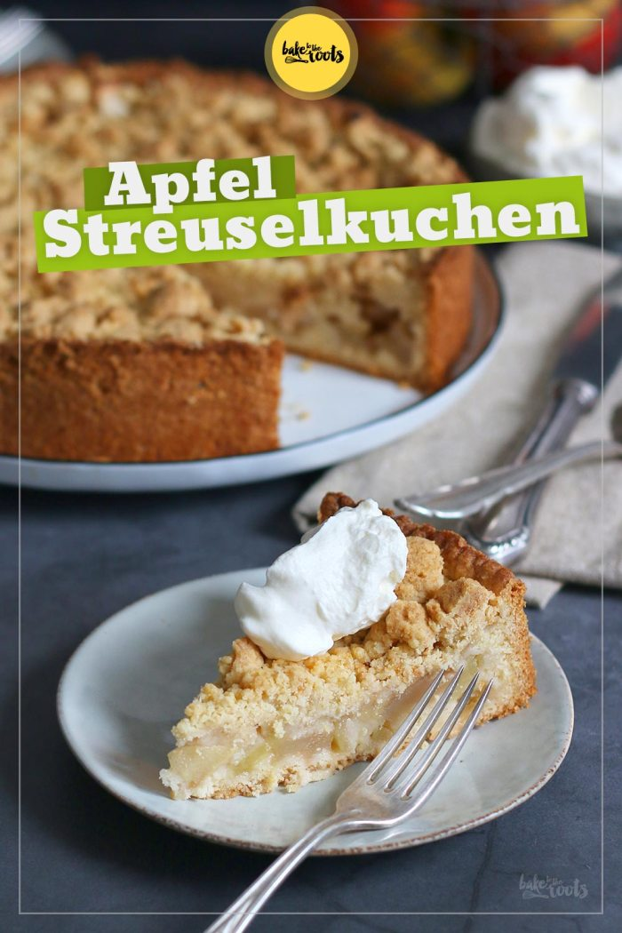 Apfel Streuselkuchen   Bake to the roots