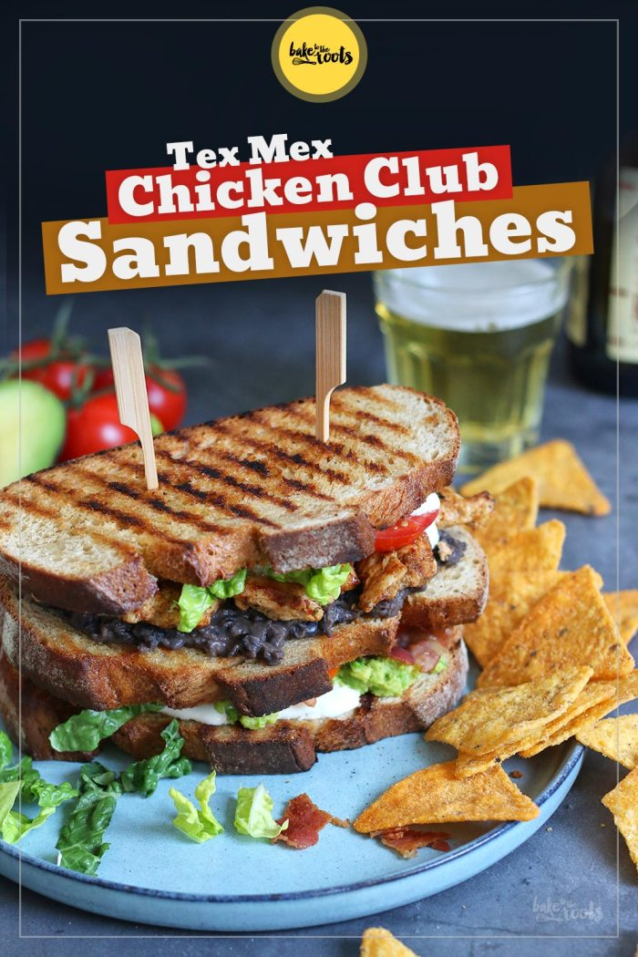 Tex-Mex Chicken Club Sandwich   Bake to the roots