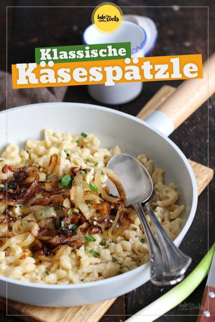 Schwäbische Käsespätzle   Bake to the roots
