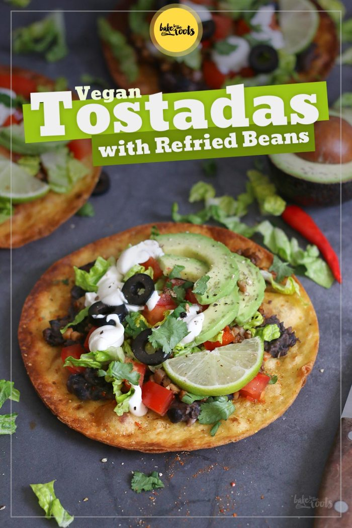 Vegan Tostadas with Refried Beans | Bake to the roots
