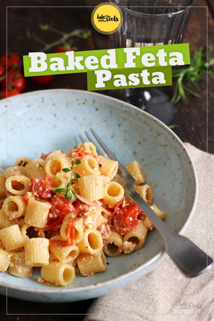Baked Feta Pasta with Tomatoes | Bake to the roots
