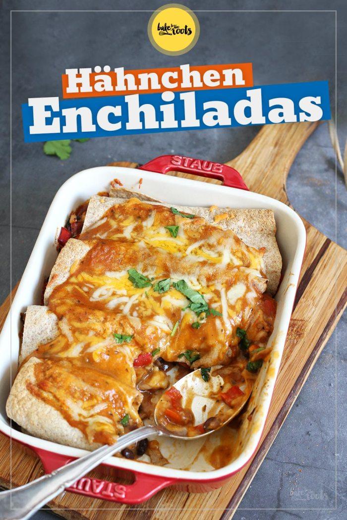 Hähnchen Enchiladas | Bake to the roots