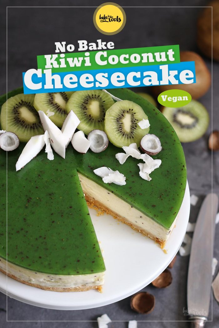 Vegan Kiwi Coconut No-Bake Cheesecake   Bake to the roots