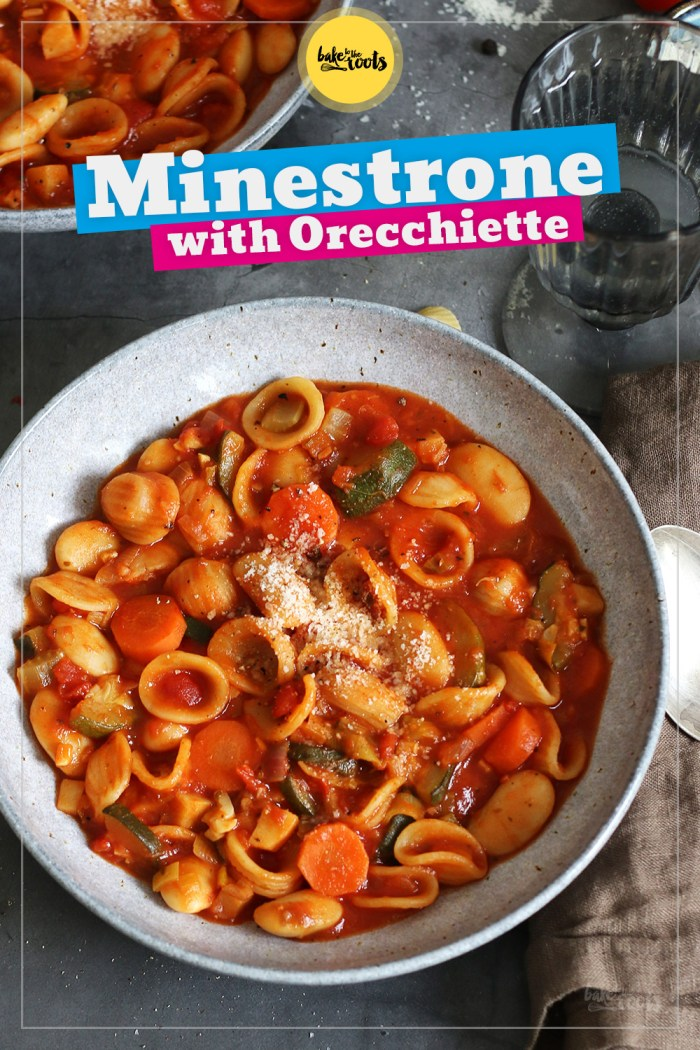 Minestrone with Orecchiette Pasta | Bake to the roots
