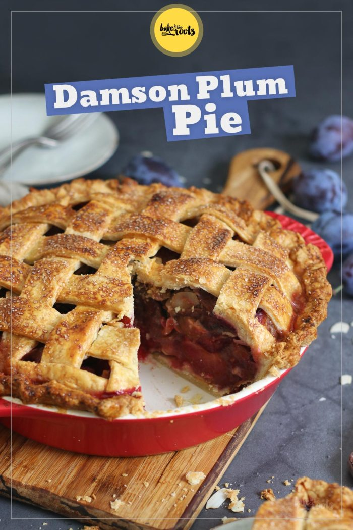 Damson Plum Pie   Bake to the roots
