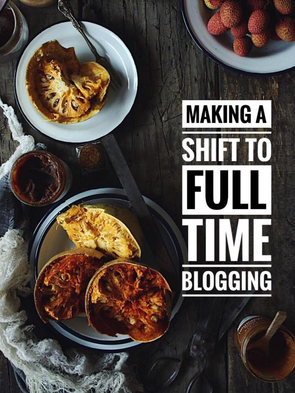 MAKING A SHIFT TO FULL TIME BLOGGING IN INDIA