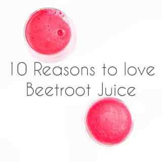 10 Reasons to love Beetroot Juice