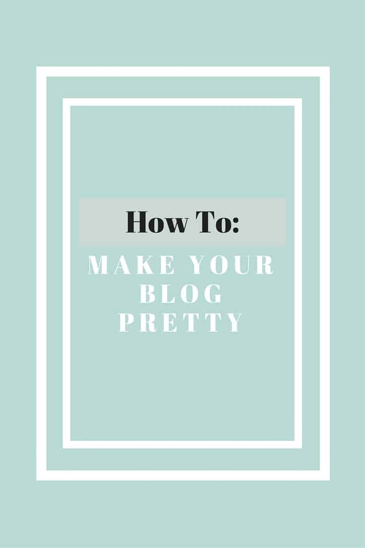 Make Your Blog Pretty. Learn how to find the right theme and look for your wordpress blog and why making it pretty is so incredibly important. Plus get free styled stock photography.