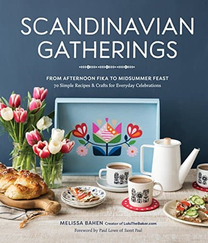 Scandinavian Gatherings, by Melissa Bahen