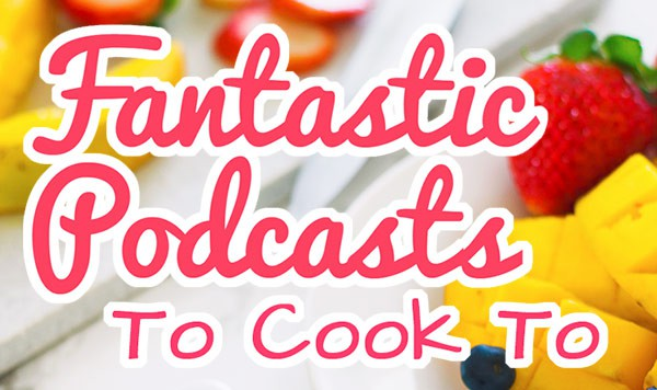 Six of my favorite (non food-related) podcasts to cook to.