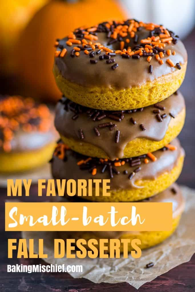 Fall is here! Let's celebrate with some of my favorite small-batch desserts to enjoy this time of year. | #FallDesserts | #Pumpkin | #FallRecipes |