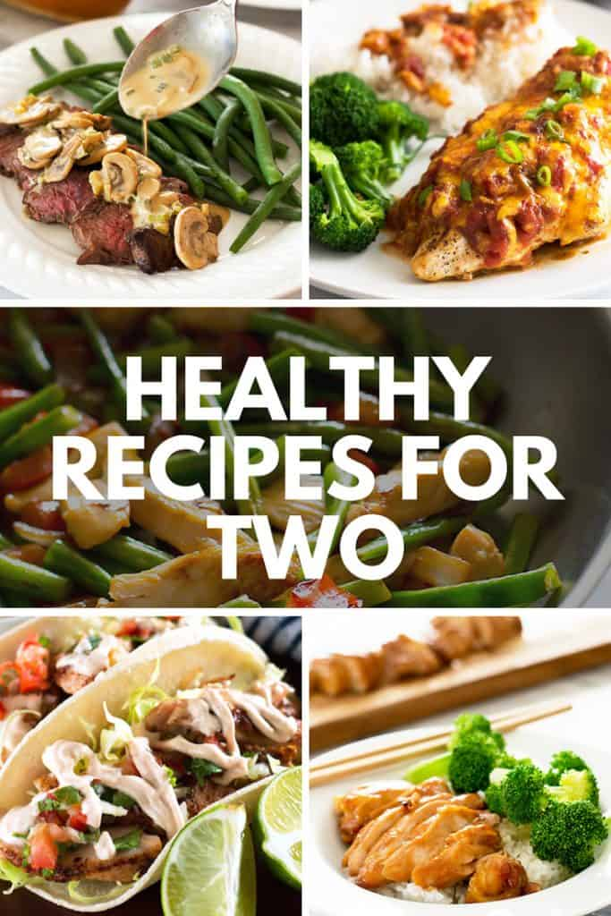 A round up of some of the best, easiest healthy recipes for two. | #RecipesForTwo | #DinnersForTwo | #HealthyRecipes |