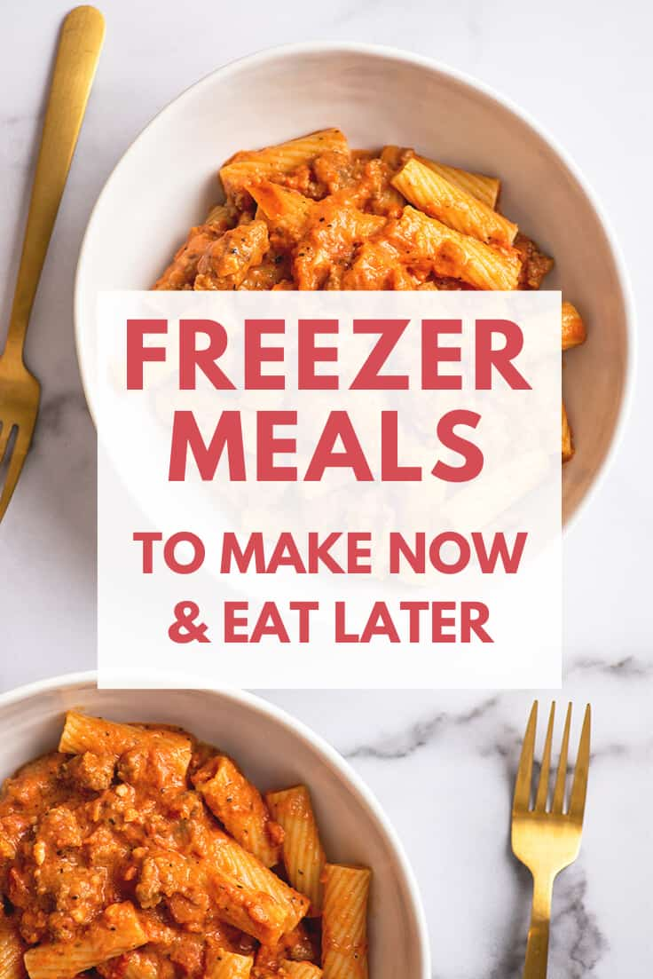 Sausage pasta in bowls with text: Freezer Meals to Make Now and Eat Later