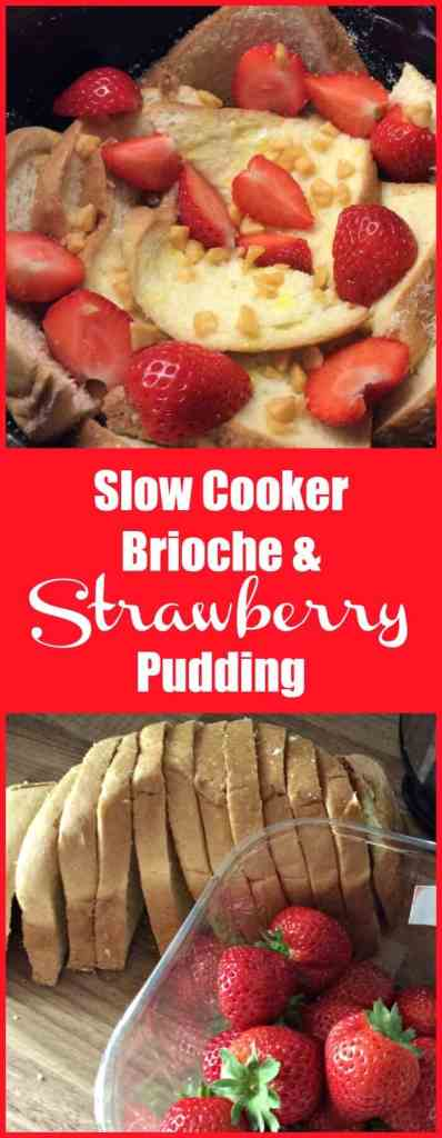 Slow cooker brioche and strawberry pudding