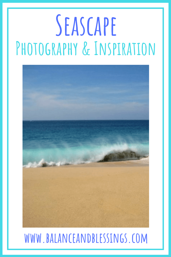 Seascape Photography & Inspiration – My mermaidish love of the ocean!