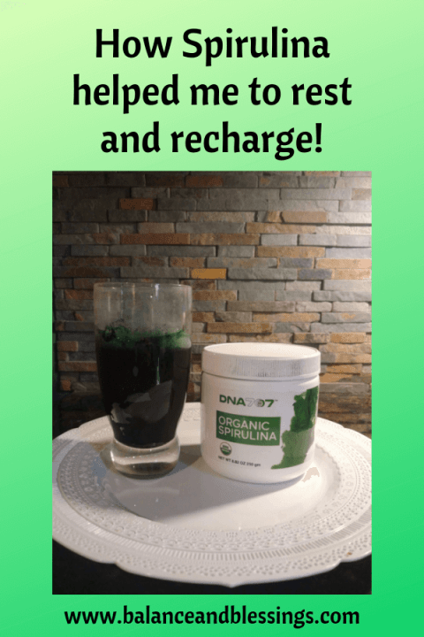 How Spirulina helped me to rest and recharge!