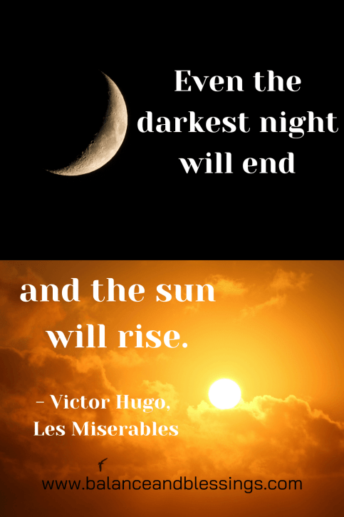 even the darkest night will end uplifting quotes