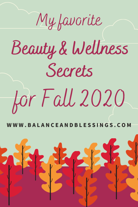 my favorite beauty and wellness secrets for fall 2020