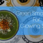 Green Smoothie for Gorgeous Skin