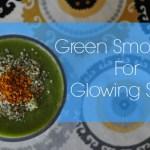 Green Smoothie for Gorgeous Skin
