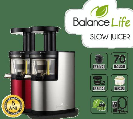 Storcator fructe legume prin presare la rece / Slow Juicer - Balance Life