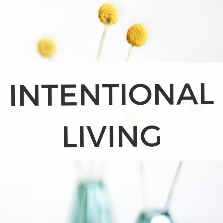 Intentional Living Blog Posts