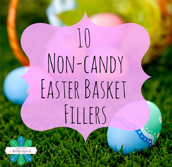 10 Non-candy Easter Basket Fillers