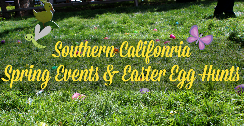 Southern California Spring Events and Egg Hunts | #SoCal #Easter #SpringEvents #EggHunts
