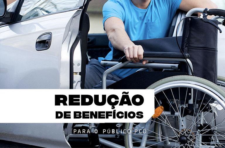 Redução de benefícios ao público PCD: entenda a ação do Governo de São Paulo
