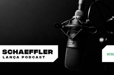 Schaeffler lança podcast
