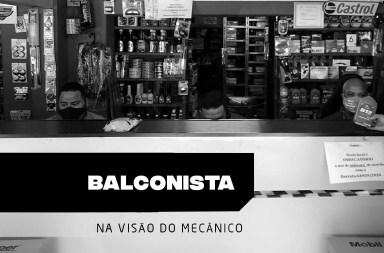Balconista na visão do mecânico